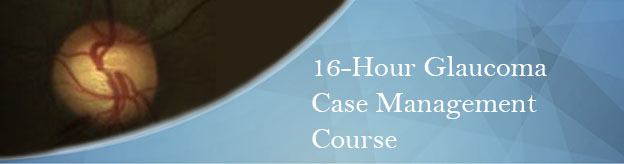 16-Hour Glaucoma Case Management Course