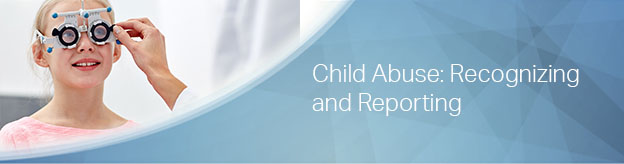 Child Abuse: Recognizing and Reporting
