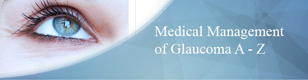 Medical Management of Glaucoma A - Z