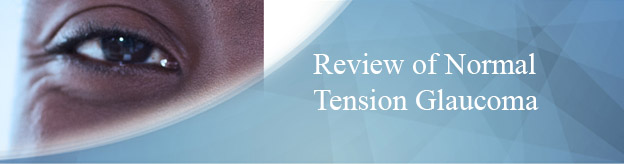 Review of Normal Tension Glaucoma